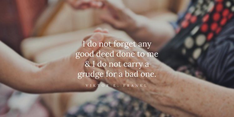 I do not forget any good deed
